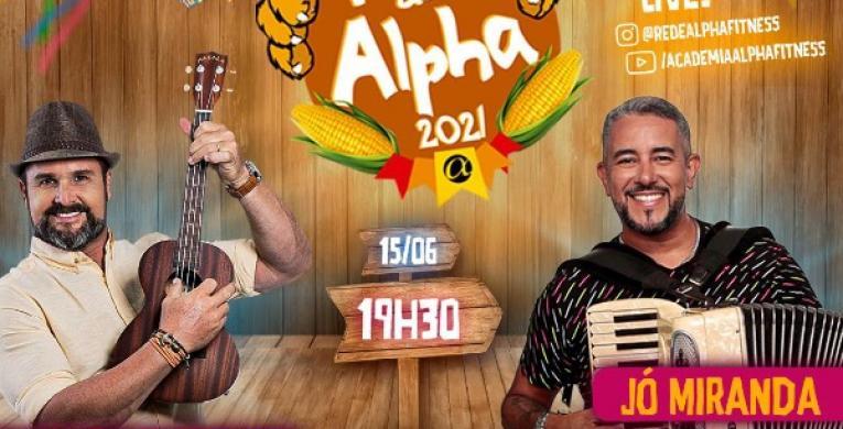 Forró da Alpha 2021 será em formato Live e vai reunir Leo Estakazero, Jó Miranda e muita animação.
