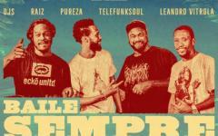 DJ Raiz, DJ Pureza, DJ Leandro Vitrola e Telefunksoul no Baile Sempre Viva.