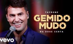 """Tayrone lança """"Gemido Mudo"""", mais uma canção do Projeto"""